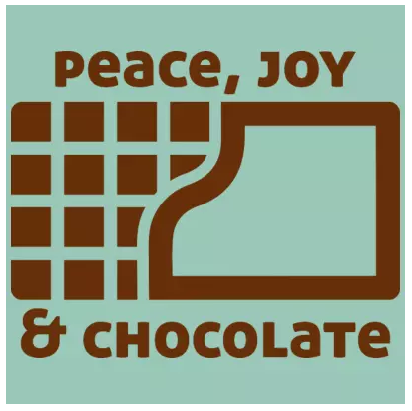 Peace joy and chocolate