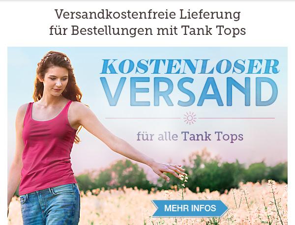 Kostenloser Versand für                                                           Bestellungen                                                           mit Tank Tops