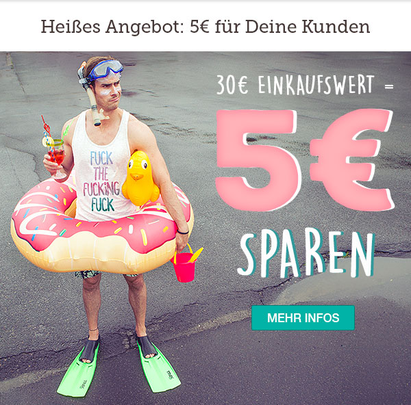 Geschenkt: 5€ für Deine                                                           Kunden